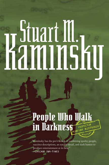 People Who Walk In Darkness By: Stuart M. Kaminsky