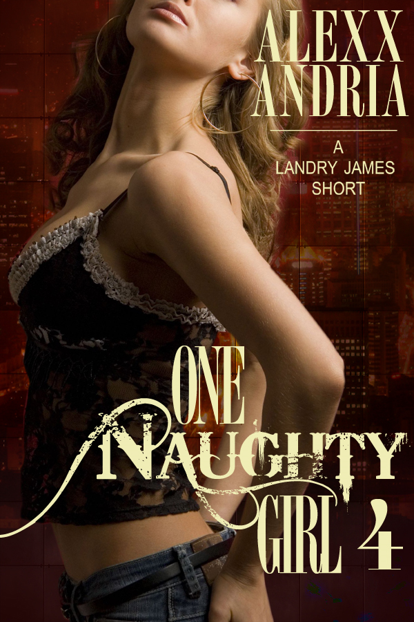 Alexx Andria - One Naughty Girl 4 (Spy Erotica)