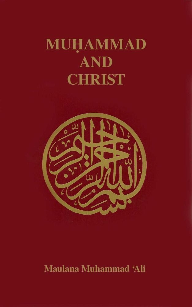 Muhammad and Christ By: Maulana Muhammad Ali