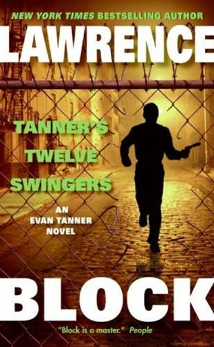 Tanner's Twelve Swingers By: Lawrence Block