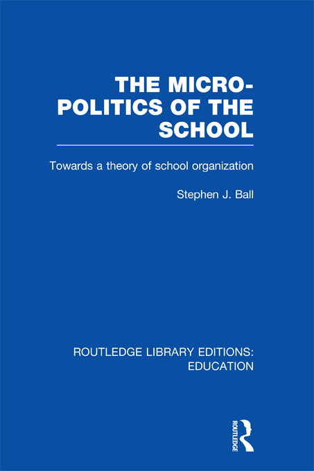The Micro-Politics of the School (RLE Edu D)