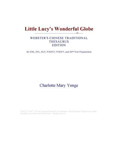 Inc. ICON Group International - Little Lucy¿s Wonderful Globe (Webster's Chinese Traditional Thesaurus Edition)