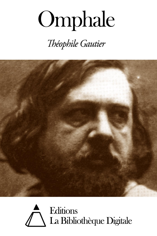 Théophile Gautier - Omphale