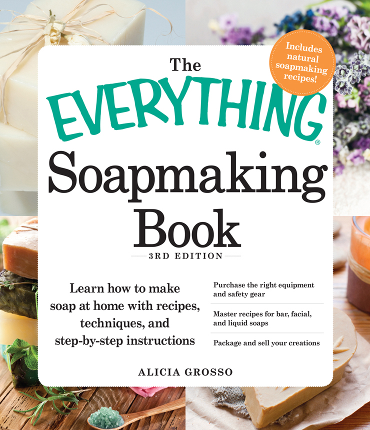 The Everything Soapmaking Book: Learn How to Make Soap at Home with Recipes, Techniques, and Step-by-Step Instructions - Purchase the right equipment and safety gear, Master recipes for bar, facial, and liquid soaps, and Package and sell your creatio