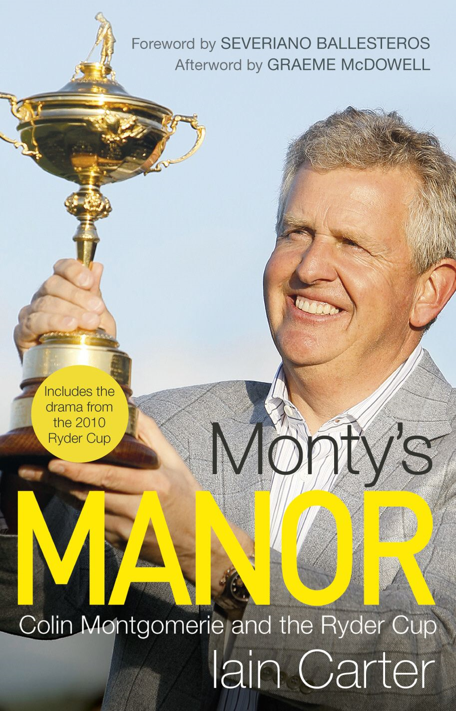 Monty's Manor Colin Montgomerie and the Ryder Cup