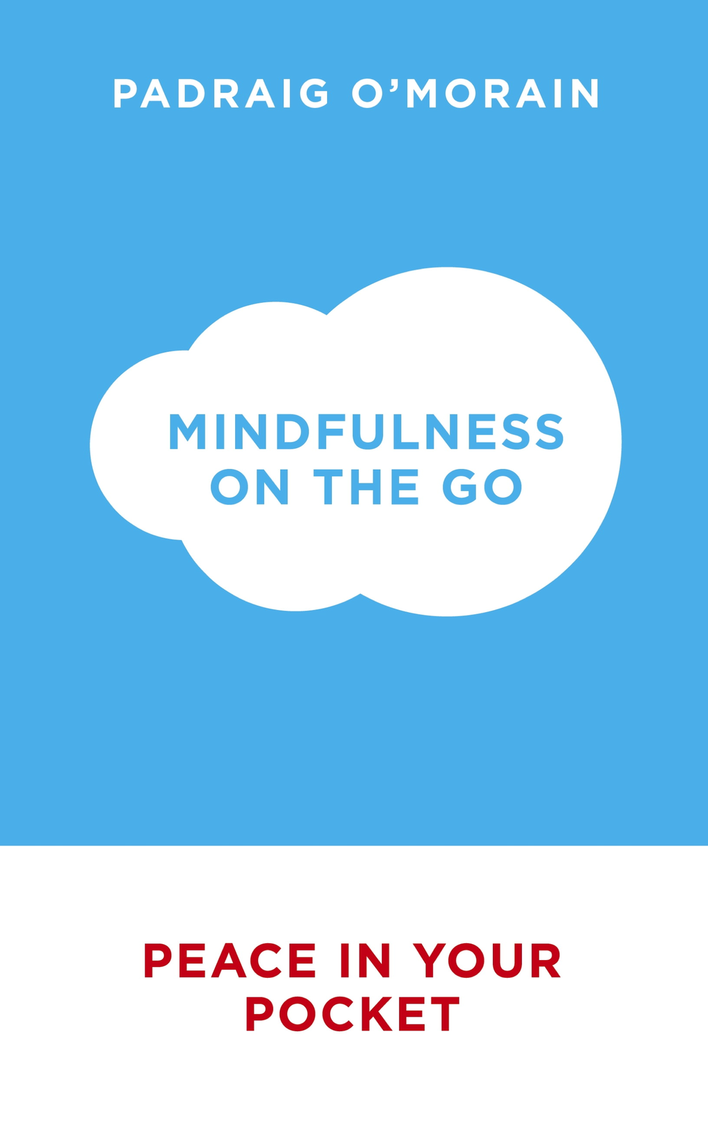 Mindfulness on the Go Peace in Your Pocket