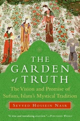 The Garden of Truth By: Seyyed Hossein Nasr