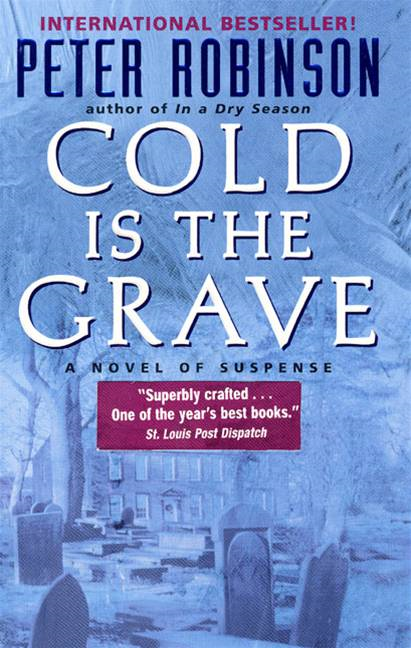 Cold Is the Grave By: Peter Robinson