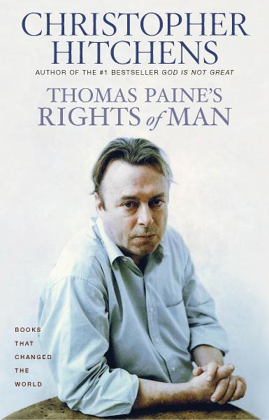 Thomas Paine's Rights of Man By: Christopher Hitchens