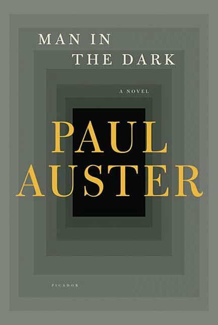 Man in the Dark By: Paul Auster