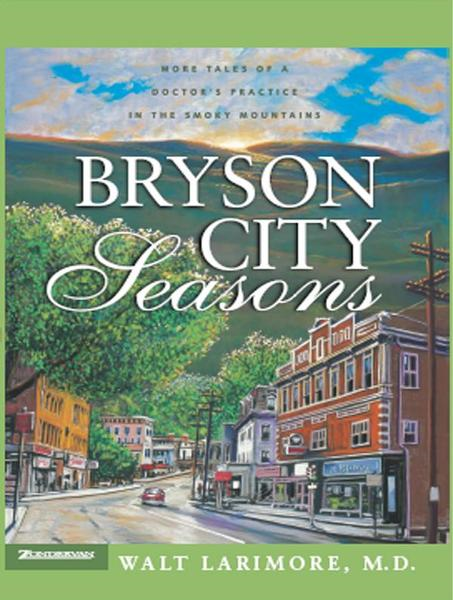 Bryson City Seasons By: Walt   Larimore, MD