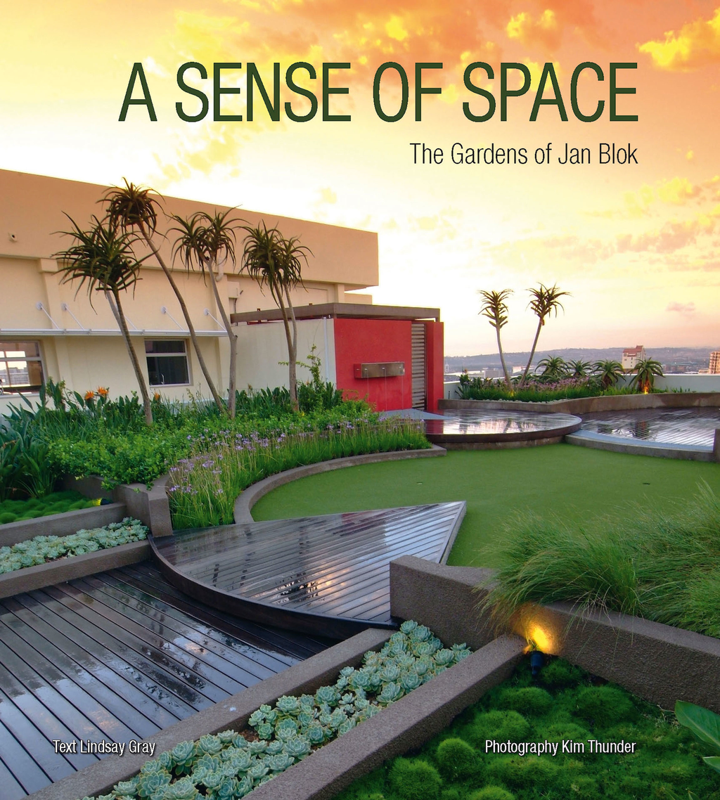 A Sense of Space The Gardens of Jan Blok