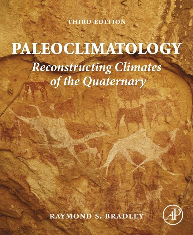 Paleoclimatology Reconstructing Climates of the Quaternary