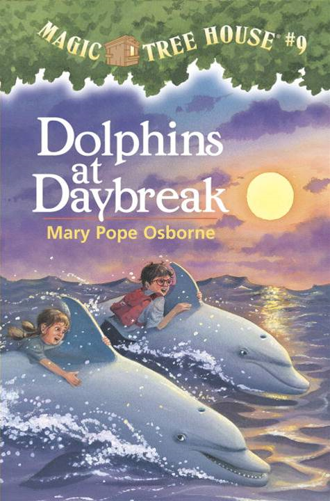 Magic Tree House #9: Dolphins at Daybreak By: Mary Pope Osborne,Sal Murdocca
