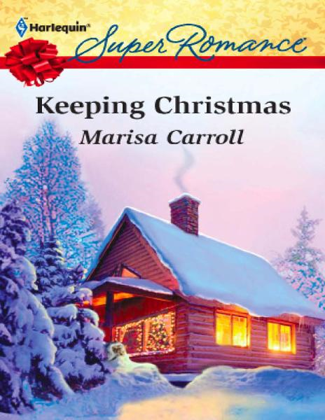Keeping Christmas By: Marisa Carroll