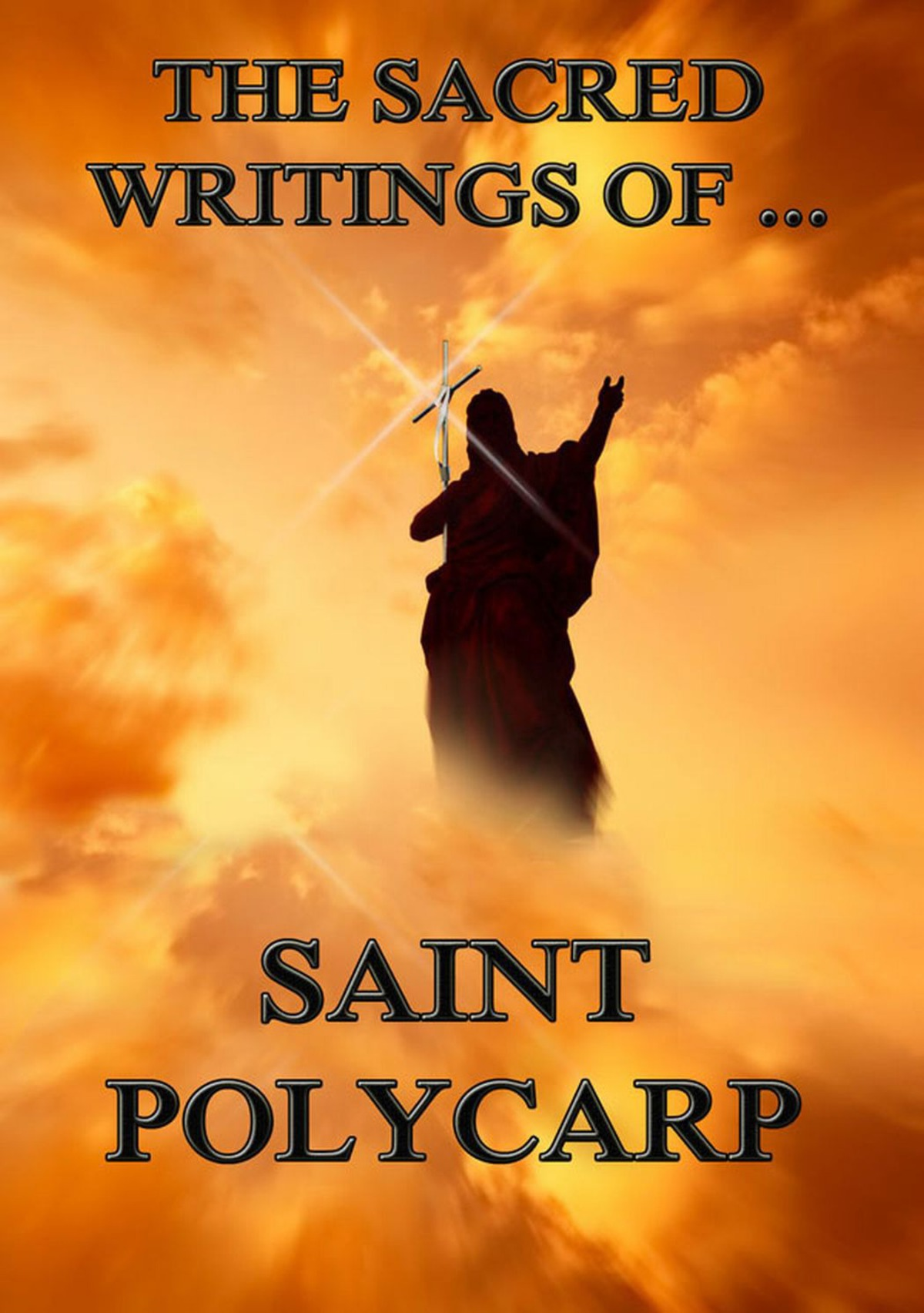 The Sacred Writings of Saint Polycarp: Extended Annotated Edition