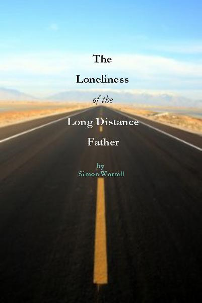The Loneliness of The Long Distance Father