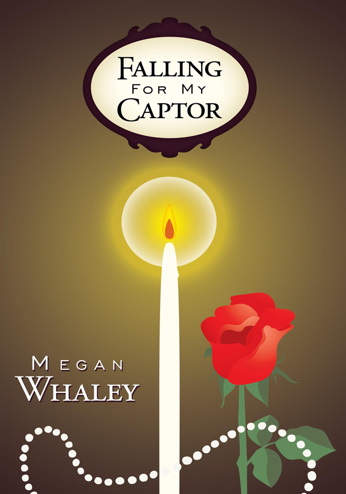 Falling for my Captor By: Megan Whaley