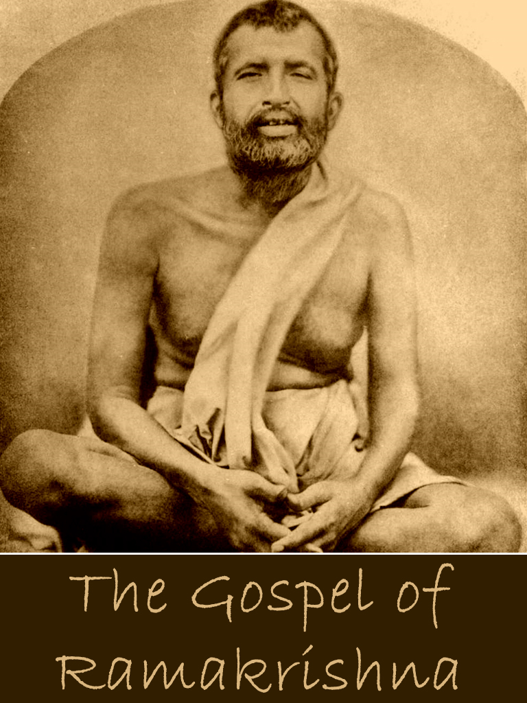 The Gospel of Ramakrishna By: Swami Abhedananda