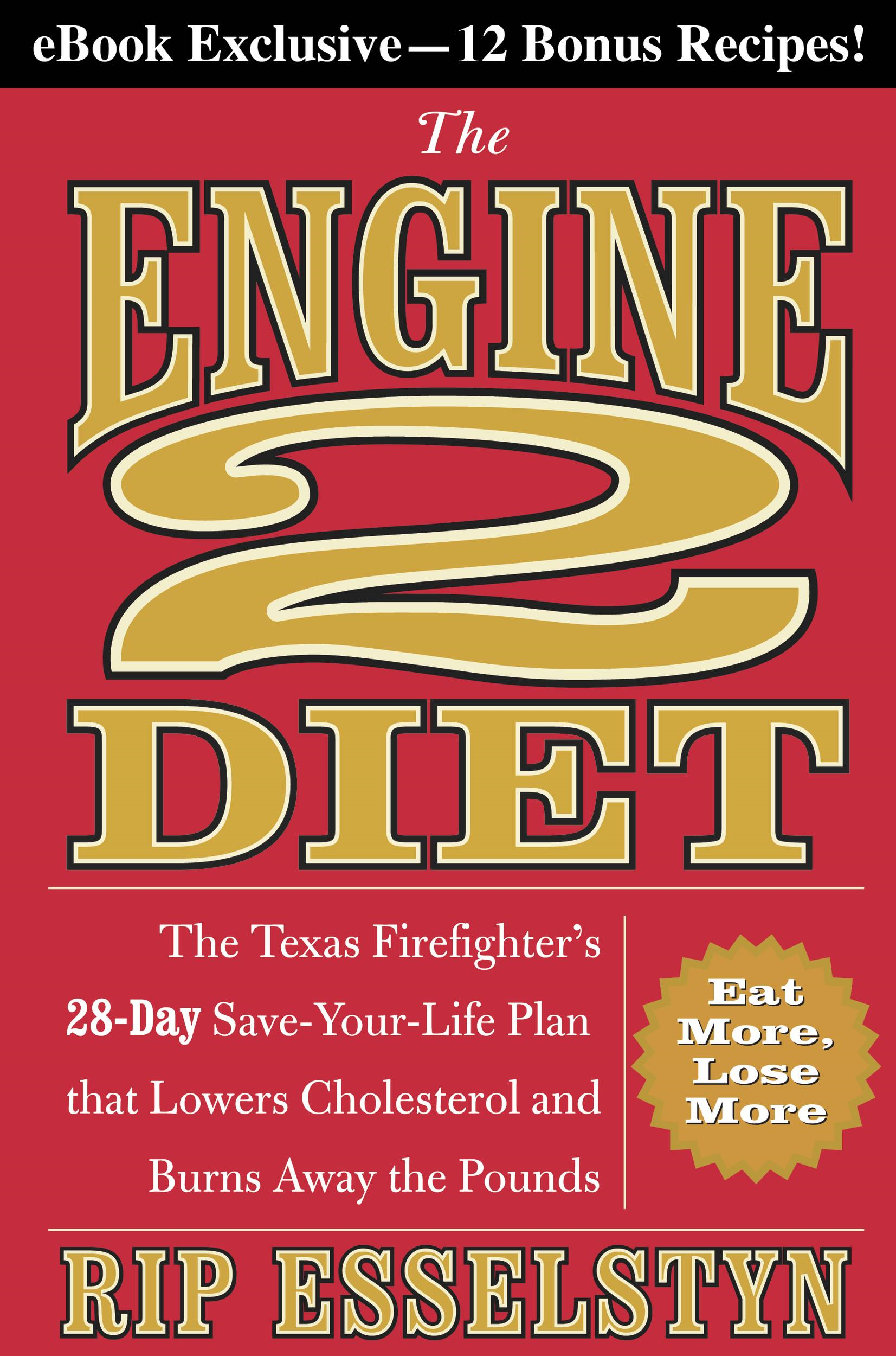 The Engine 2 Diet By: Rip Esselstyn