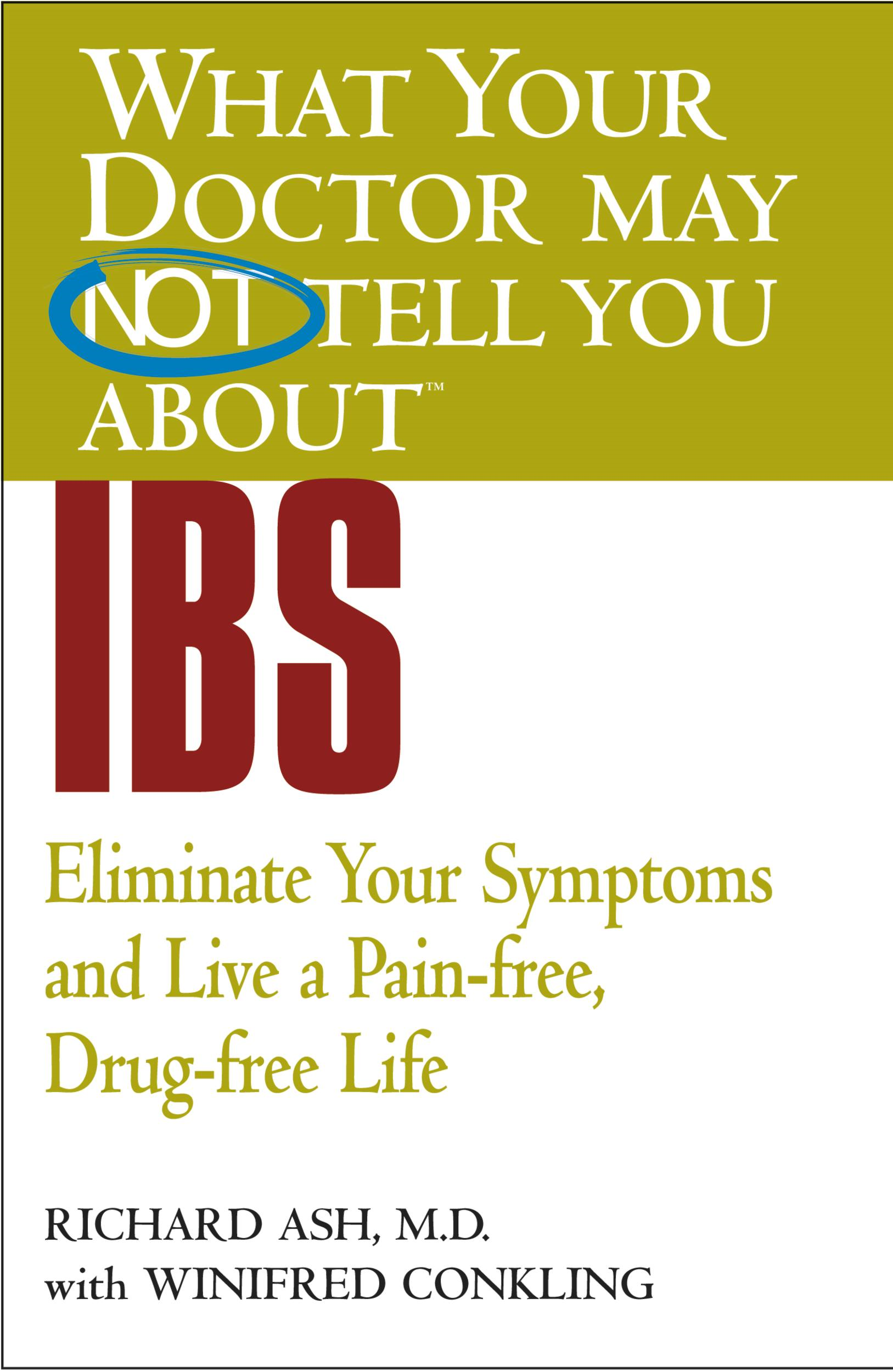What Your Doctor May Not Tell You About(TM) IBS