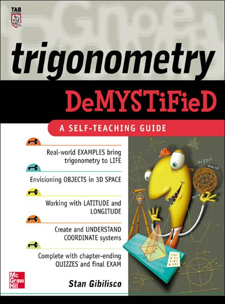 Trigonometry Demystified By: Stan Gibilisco