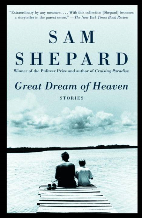 Great Dream of Heaven By: Sam Shepard