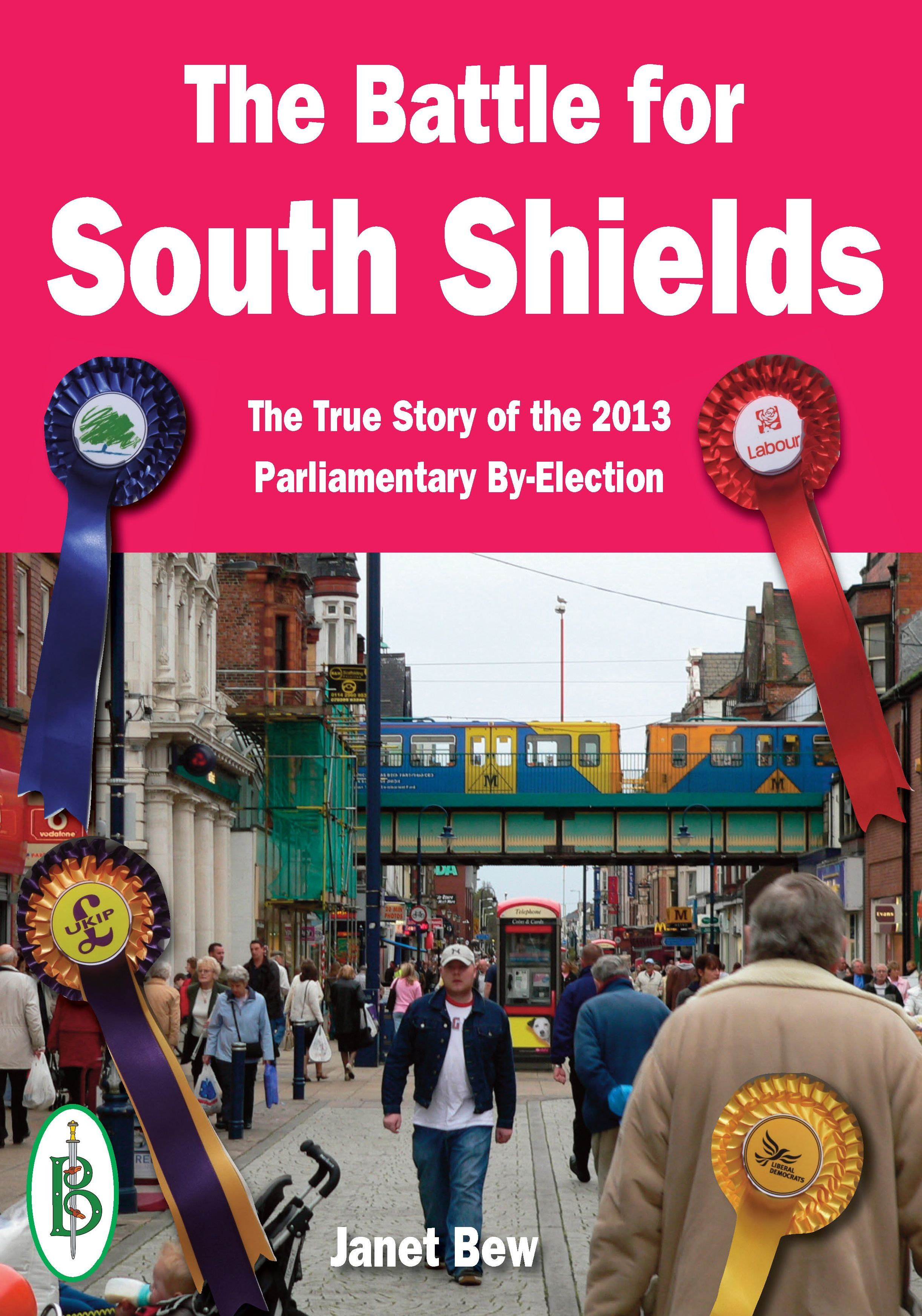 The Battle for South Shields: The True Story of the 2013 Parliamentary By-Election