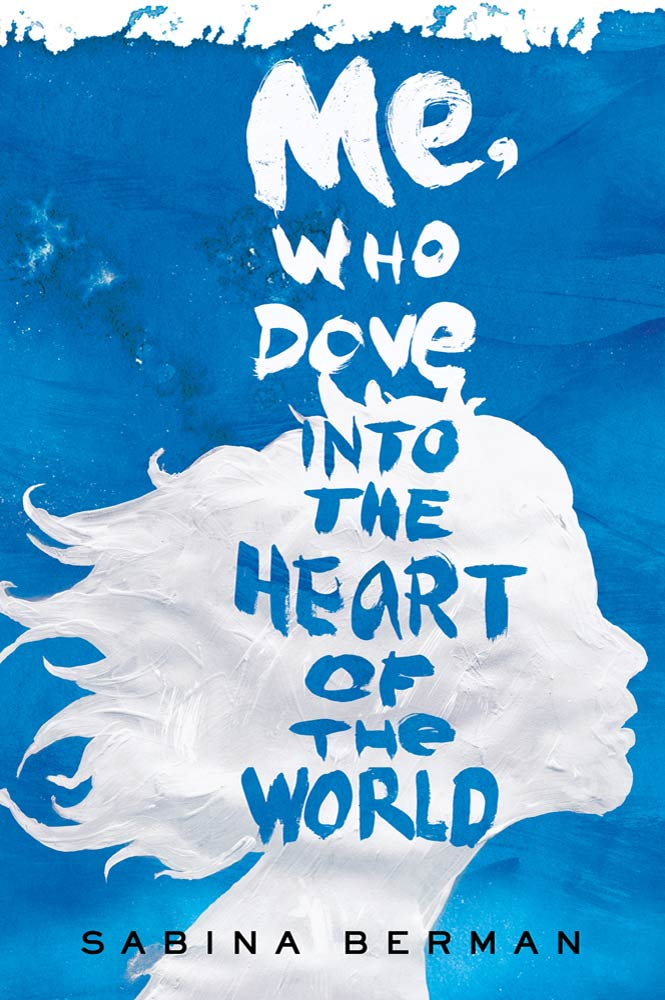 Me, Who Dove into the Heart of the World By: Sabina Berman
