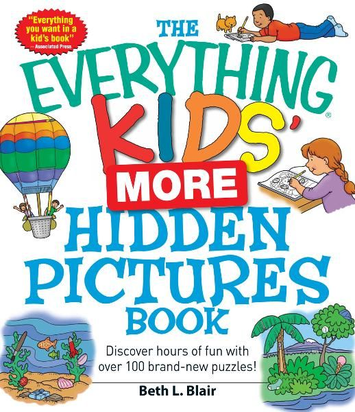 The Everything Kids' More Hidden Pictures Book: Discover hours of fun with over 100 brand-new puzzles! By: Blair Beth L