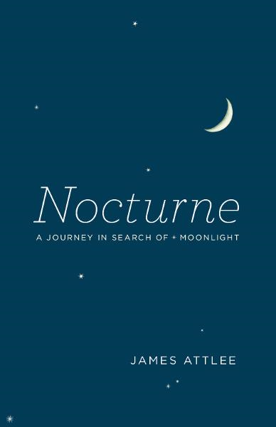 Nocturne By: James Attlee