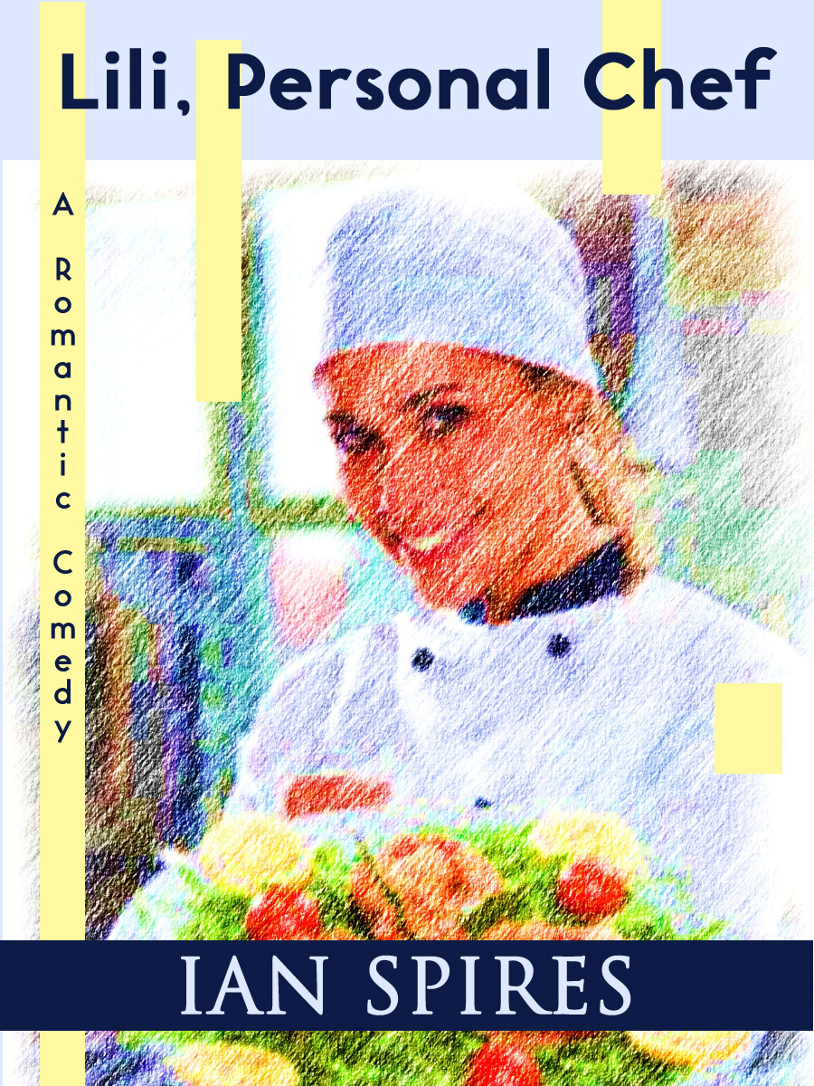 Lili, Personal Chef (A Romantic Comedy) By: Ian Spires