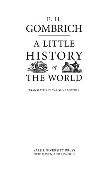 A Little History of the World By: Clifford Harper,E. H. Gombrich