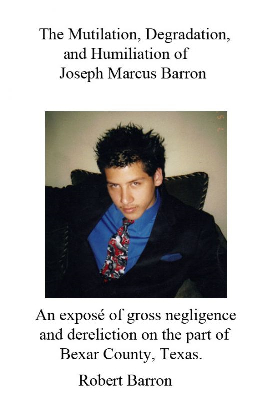 The Mutilation, Degradation, and Humiliation of Joseph Marcus Barron