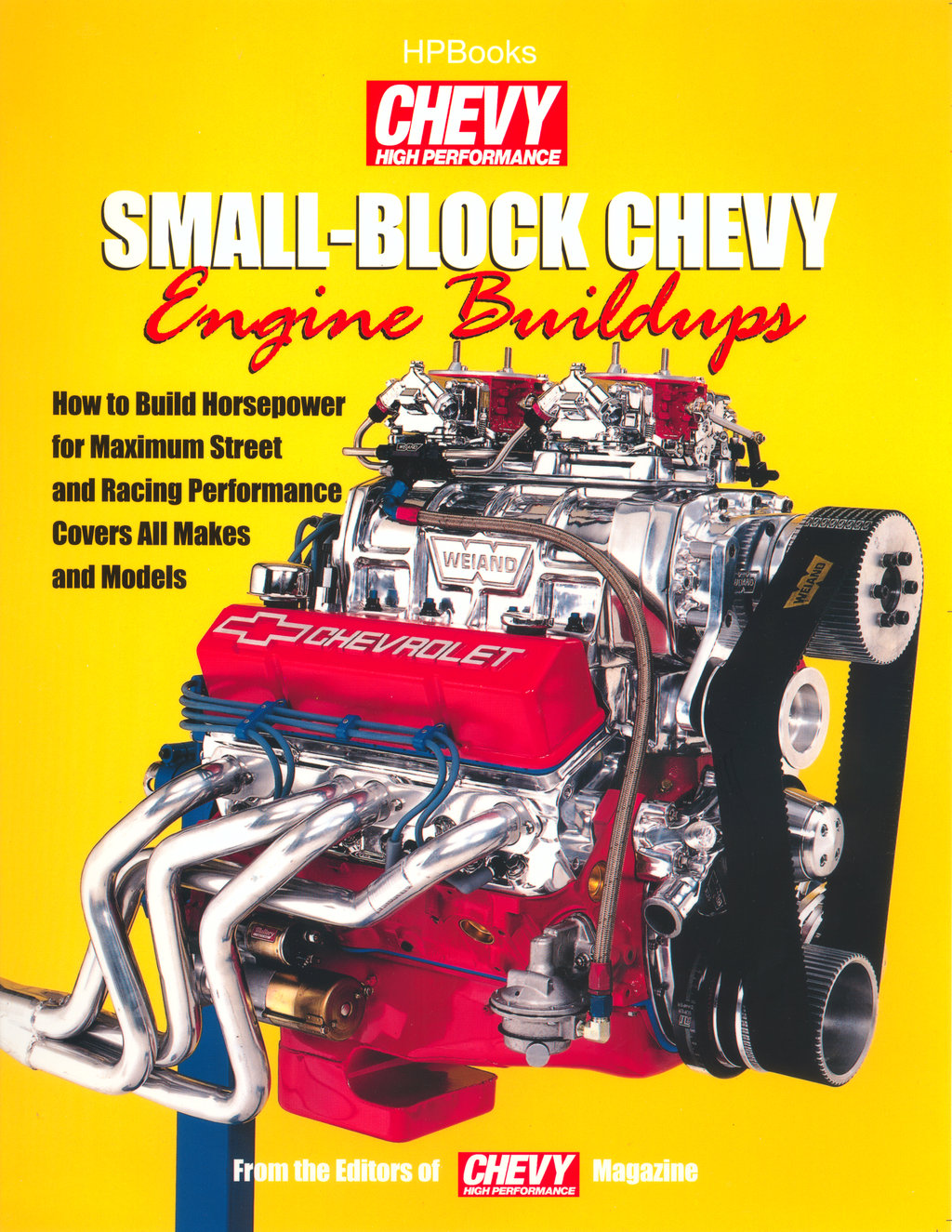 Small-Block Chevy Engine Buildups HP1400 By: Editors of Chevy High Performance Magazi
