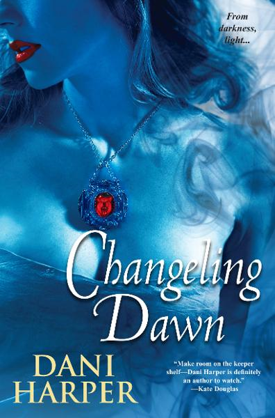 Changeling Dawn By: Dani Harper
