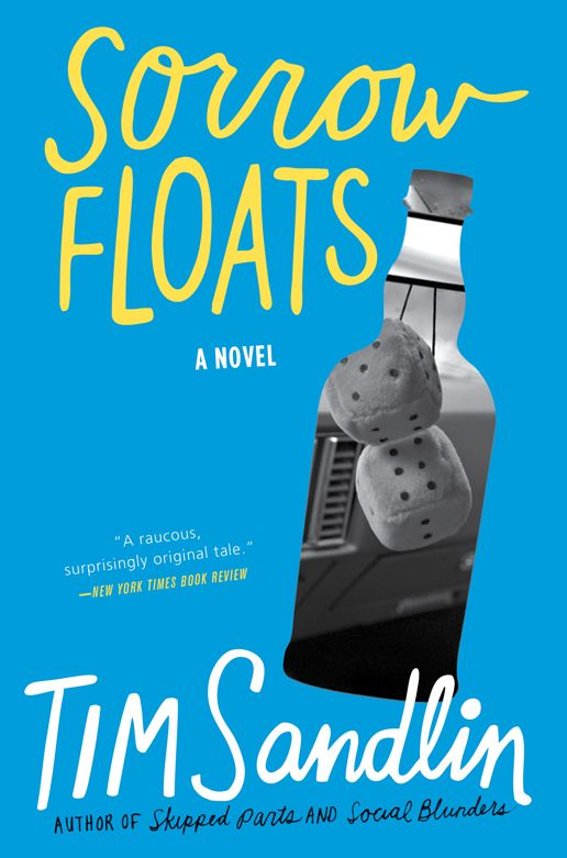 Sorrow Floats: A Novel By: Tim Sandlin
