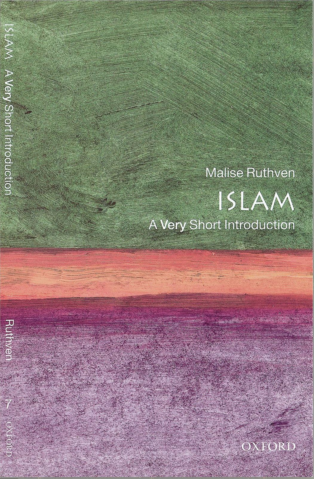 Islam: A Very Short Introduction By: Malise Ruthven