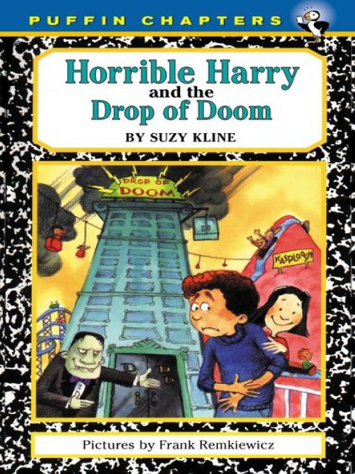 Horrible Harry and the Drop of Doom By: Suzy Kline,Frank Remkiewicz