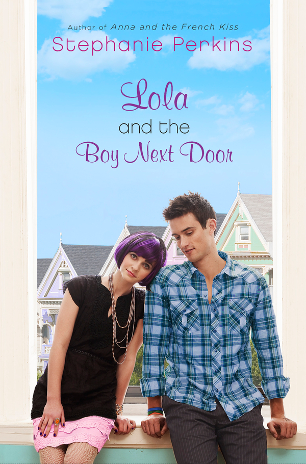 Lola and the Boy Next Door By: Stephanie Perkins