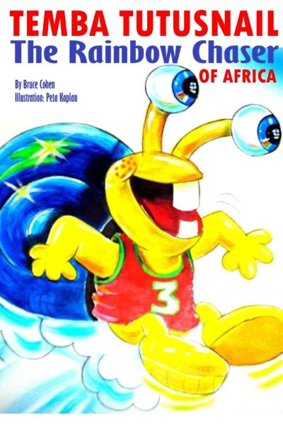 Temba TutuSnail: The Rainbow Chaser of Africa By: Bruce Cohen