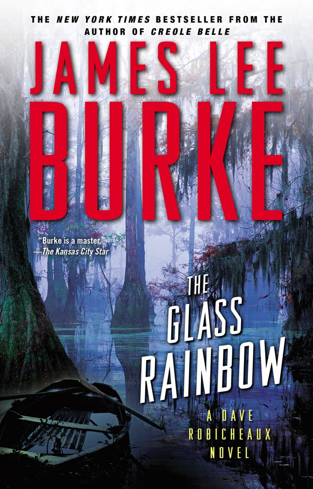 The Glass Rainbow By: James Lee Burke