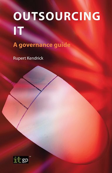9781849280266  Outsourcing It: A Governance Guide By: Rupert Kendrick