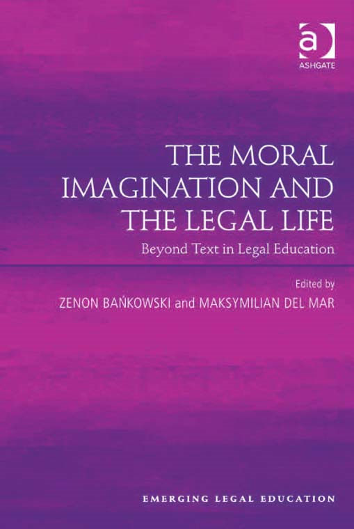 The Moral Imagination and the Legal Life By:
