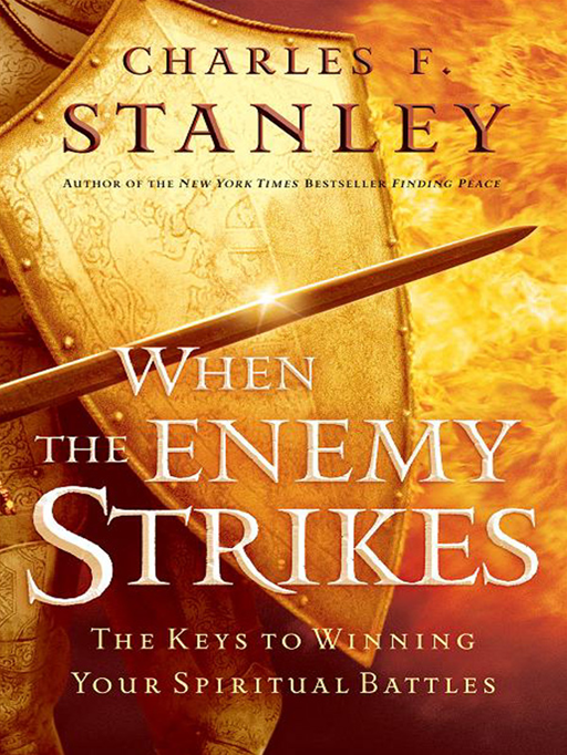 When The Enemy Strikes By: Charles F. Stanley
