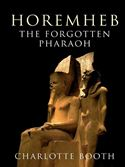 download Horemheb: The Forgotten Pharaoh book