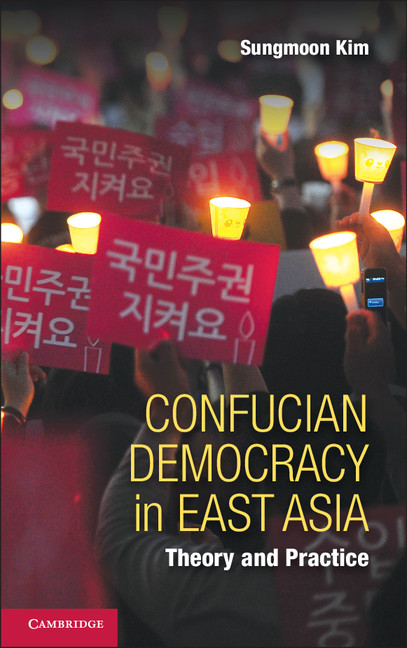 Confucian Democracy in East Asia Theory and Practice