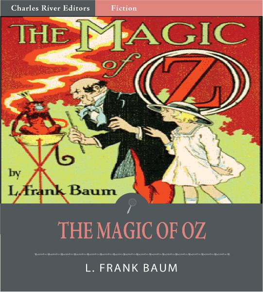 The Magic of Oz (Illustrated Edition)