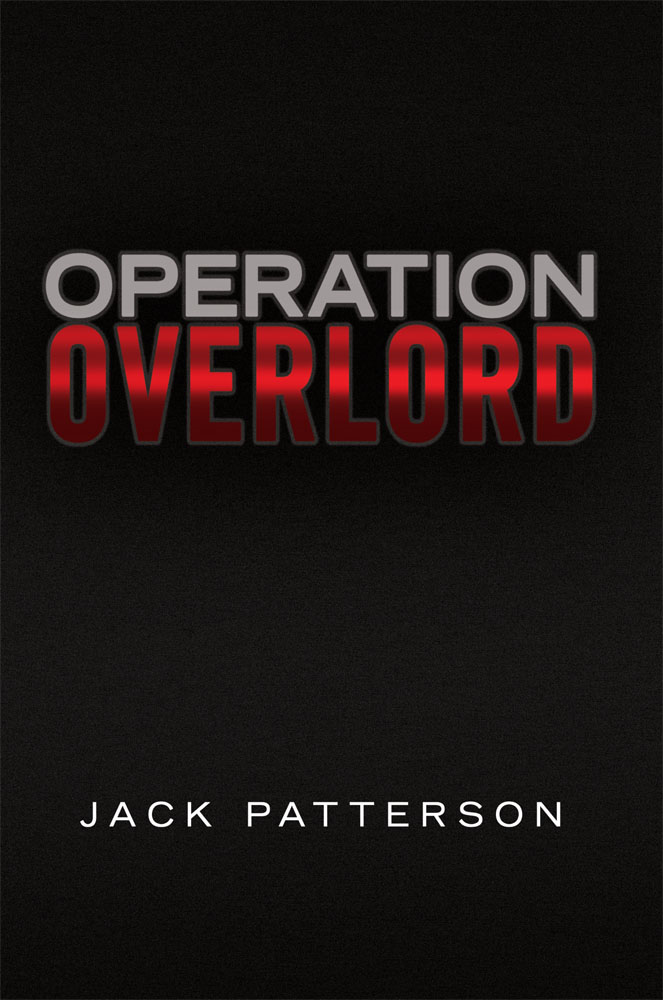 Operation Overlord By: Jack Patterson