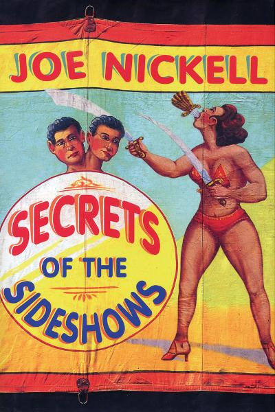 Secrets of the Sideshows By: Joe Nickell